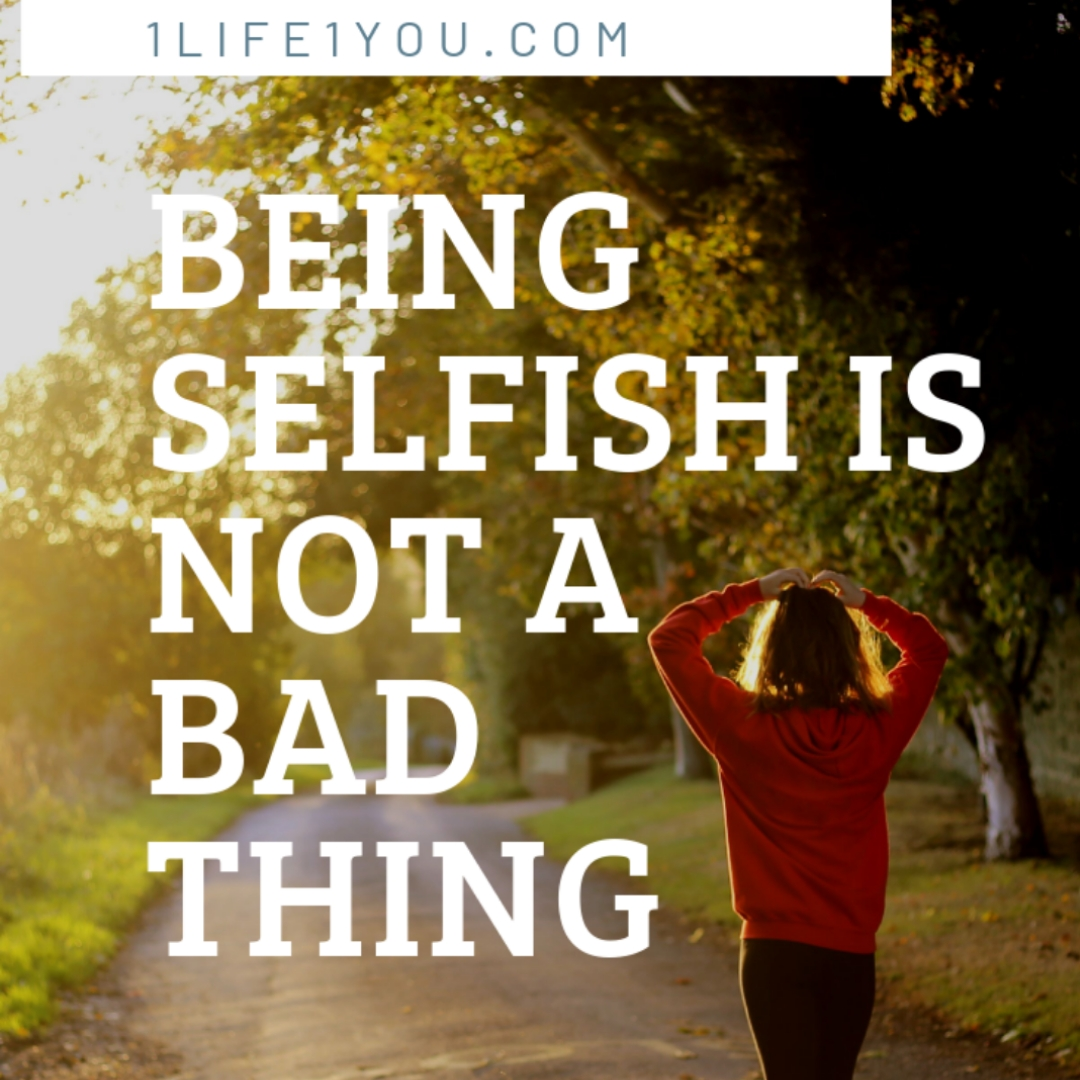 When being selfish is ok